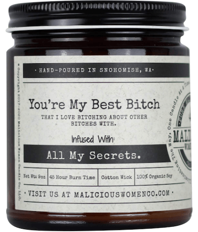 """Candle with a lid that says """"You're my best bitch."""" Favorite going away gift."""