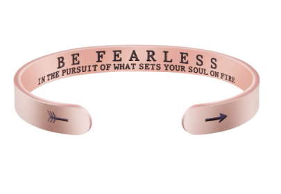 Be fearless in the pursuit of what sets your soul on fire engraved into a rose gold bracelet.