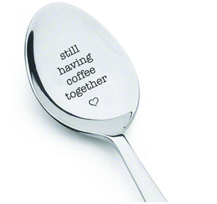 """spoon engraved with, """"still having coffee together"""" with a heart under the words. a perfect going away gift"""